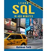 [(Learn SQL in 400 Minutes )] [Author: Kalman Toth] [Jan-2013]