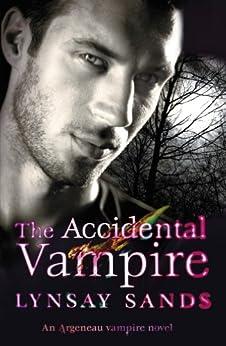 The Accidental Vampire: An Argeneau Vampire Novel (Argeneau Vampires Book 7) by [Sands, Lynsay]