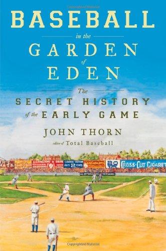 Baseball in the Garden of Eden: Baseball in the Garden of Eden por John Thorn