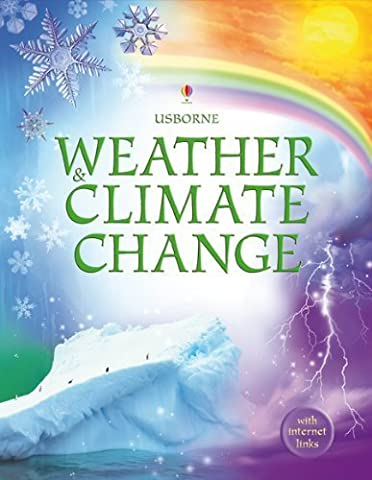 Weather and Climate Change: Internet-Linked Reference (Usborne Internet-linked Reference) (Internet-Linked Reference Books) by Laura Howell (2007-10-31)