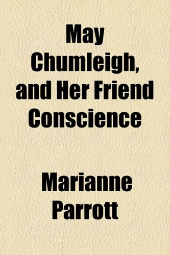 May Chumleigh, and Her Friend Conscience