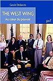 The West Wing. Au coeur du pouvoir