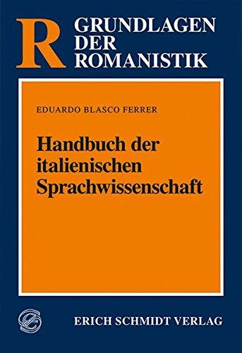 Handbuch der italienischen Sprachwissenschaft (Grundlagen der Romanistik (GrR), Band 16)