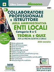 Collaboratore professionale e istruttore. Area amministrativa. Enti locali. Categorie B e C. Manuale completo