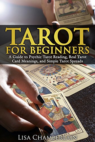 Tarot For Beginners: A Guide To Psychic Tarot Reading