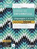 Corso di informatica. Linguaggio C e C++. Per le Scuole superiori. Con CD-ROM