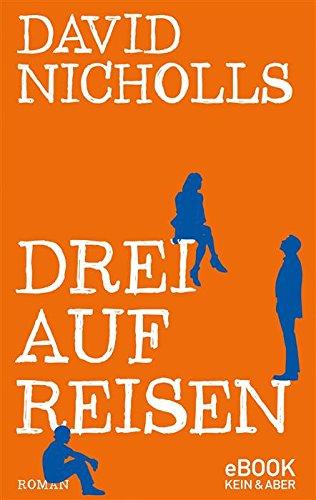 Buchseite und Rezensionen zu 'Drei auf Reisen' von David Nicholls