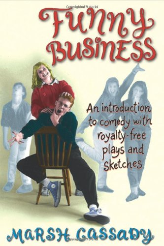 Funny Business: An Introduction to Comedy with Royalty-Free Plays and Sketches