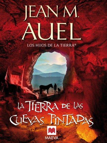 La tierra de las cuevas pintadas (LOS HIJOS DE LA TIERRA® nº 6)