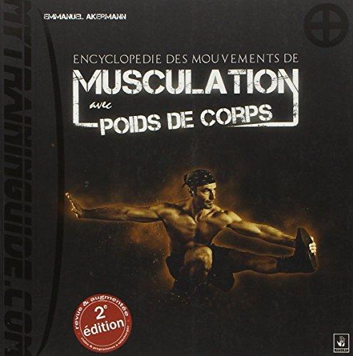 Descargar Libro Encyclopédie des Mouvements de Musculation avec Poids de Corps de Emmanuel Akermann
