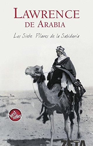 Los siete pilares de la sabiduría (B DE BOLSILLO) por T.e. Lawrence de Arabia