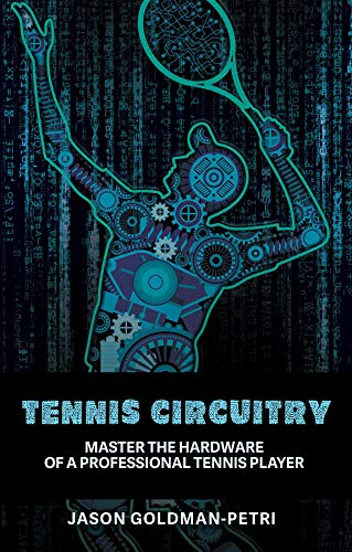 Tennis Circuitry: Master the Har...