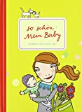 So schön: Mein Baby. Tagebuch fürs erste Jahr