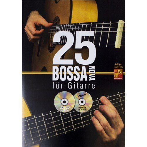 ADRIAN SANTOS: 25 BOSSA NOVA FUR GITARRE (BOOK/CD/DVD)  PARTITURAS  DVD (REGION 0)  CD PARA GUITARRA