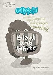 Gollytots; Black and white