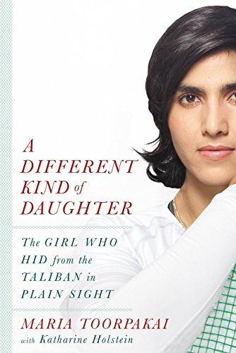 A Different Kind of Daughter: The Girl Who Hid from the Taliban in Plain Sight (English Edition) por Maria Toorpakai
