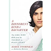 A Different Kind of Daughter: The Girl Who Hid from the Taliban in Plain Sight (English Edition)