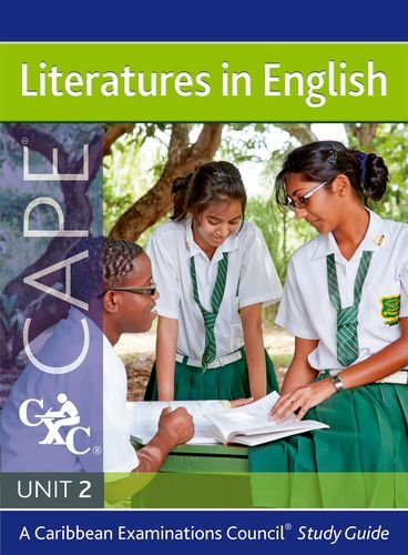 Literatures in English for CAPE Unit 2: A CXC Study Guide (Caribbean Examinations Council Study Guide)