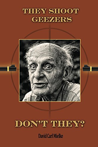 They Shoot Geezers, Don't They? (English Edition) -
