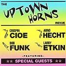 The Uptown Horns Revue (feat. Crispin Cioe, Arno Hecht, Bob Funk & Larry Etkin)