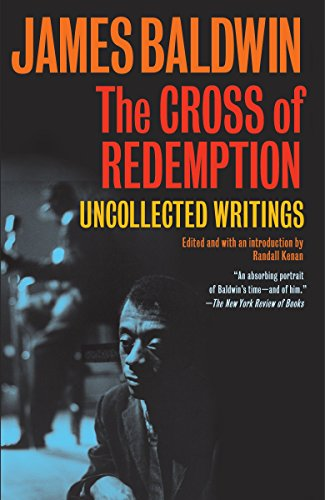 The Cross of Redemption: Uncollected Writings di James Baldwin