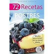 72 RECETAS PARA PREPARAR POSTRES: Ideales para incluir en tu menú diario (Colección Cocina Fácil & Práctica nº 25) (Spanish Edition)