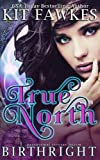 Birthright (True North #1): Volume 1
