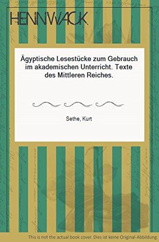 Ägyptische Lesestücke zum Gebrauch im akademischen Unterricht. Texte des Mittleren Reiches.