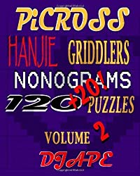 Picross, Hanjie, Griddlers, Nonograms: 120+20! Puzzles: Volume 2 by DJ Ape (2010-09-07)