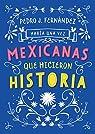 Había una Vez...Mexicanas Que Hicieron Historia par Pedro J. Fernandez