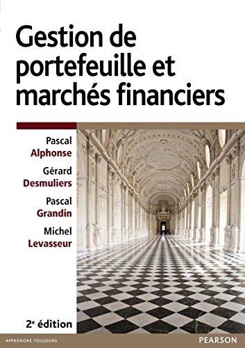 Gestion de portefeuille et marchés financiers par Pascal Alphonse, Gérard Desmuliers, Pascal Grandin, Michel Levasseur