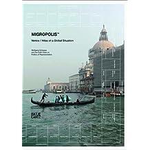 Migropolis: Venice / Atlas of a Global Situation