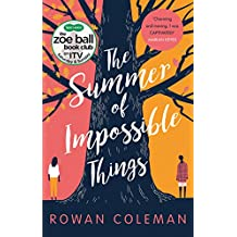 The Summer of Impossible Things: An uplifting, emotional story as seen on ITV in the Zoe Ball Book Club