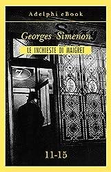 Le inchieste di Maigret 11-15 (Le inchieste di Maigret: raccolte Vol. 3)