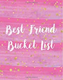 Best Friend Bucket List: Family, BFF, Friendship, Bestie Notebook with Quote, Watercolor Pink & Gold Cover, 160 Page Best Friends Softcover Journal, 4 ... School, Journaling, Office Work & Notes