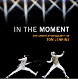 In The Moment: The Sports Photography of Tom Jenkins
