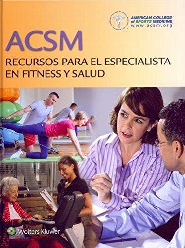ACSM Recursos para el especialista en fitness y salud por Acsm