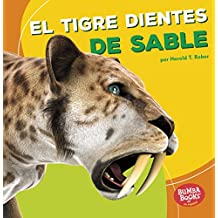 El Tigre Dientes de Sable (Saber-Toothed Cat) (Bumba books en espanol: Dinosaurios y bestias prehistóricas / Dinosaurs and Prehistoric Beasts)