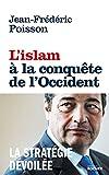L'Islam à la conquête de l'Occident: La stratégie dévoilée