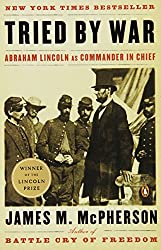 Tried by War: Abraham Lincoln as Commander in Chief by James M. McPherson (2009-09-29)