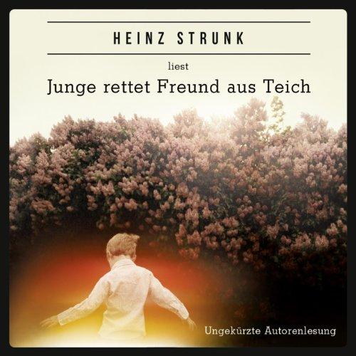 Buchseite und Rezensionen zu 'Junge rettet Freund aus Teich' von Heinz Strunk