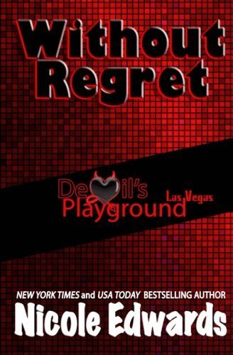 Without Regret (Devil's Playground) (Volume 1) by Nicole Edwards (2015-06-08)