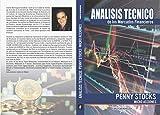 Analisis Tecnico de los Mercados Financieros: Penny Stocks (Spanish Edition)