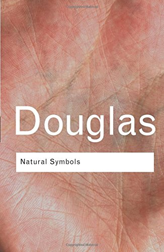 Natural Symbols: Explorations in Cosmology: Volume 55 (Routledge Classics)