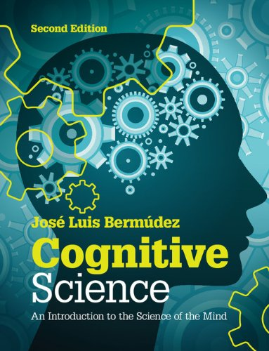 Cognitive Science: An Introduction to the Science of the Mind por José Luis Bermúdez
