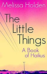 The Little Things: A Book of Haikus