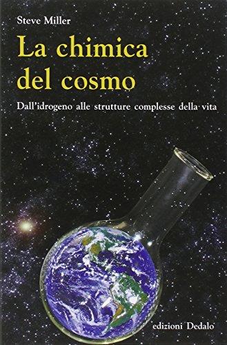 La chimica del cosmo. Dall'idrogeno alle strutture complesse della vita
