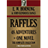RAFFLES: 48 ADVENTURES + ONE NOVEL (Complete Collection): THE AMATEUR CRACKSMAN, RAFFLES:FURTHER ADVENTURES; A THIEF IN THE NIGHT, MR. JUSTICE RAFFLES, ... CO. (Timeless Wisdom Collection Book 3420)