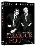 L'Amour Fou: Yves Saint Laurent - Pierre Bergé [import avec langue Francais]