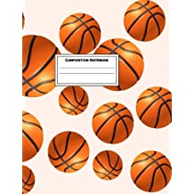 Composition Notebook: College Ruled 8.5 x 11 Large, 115 Pages: Basketball (Your New Favorite Journal)